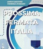 Prossima fermata l'Italia Massimo Pessina, Presidente di Pessina Costruzioni, interviene al convegno dell'associazione Umbria Domani