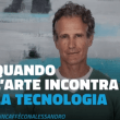 (Italiano) Arte e tecnologia: impariamo dall'estero. La riflessione di Alessandro Benetton